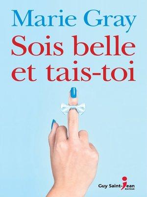cover image of Sois belle et tais-toi