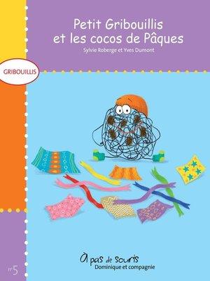 cover image of Petit Gribouillis et les cocos de Pâques