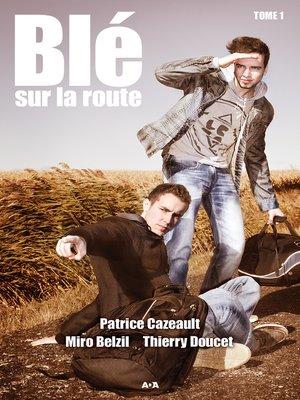 cover image of Blé sur la route