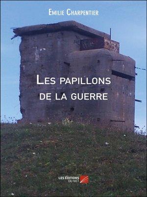 cover image of Les papillons de la guerre