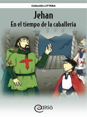 cover image of Jehan – En el tiempo de la caballería