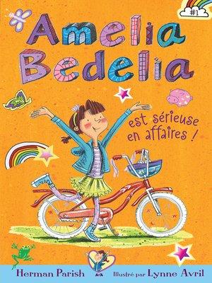 cover image of Amelia Bedelia est sérieuse en affaires
