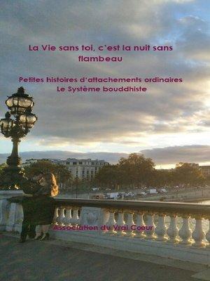 cover image of La Vie sans toi, c'est la nuit sans flambeau