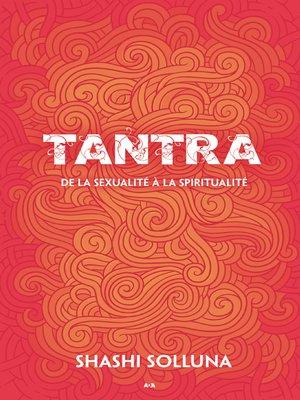 cover image of Tantra de la sexualité à la spiritualité