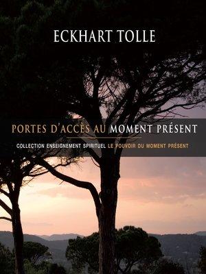 cover image of Portes d'accès au moment présent