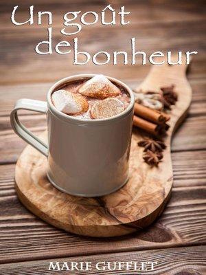 cover image of UN GOÛT DE BONHEUR