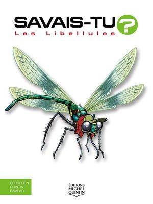 cover image of Savais-tu?--En couleurs 67--Les Libellules