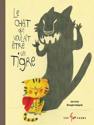 cover image of Chat qui voulait être un tigre (Le)