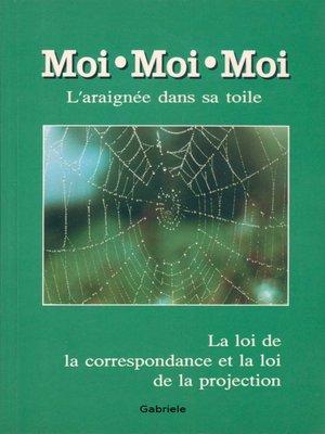 cover image of Moi moi moi, l'araignée dans sa toile