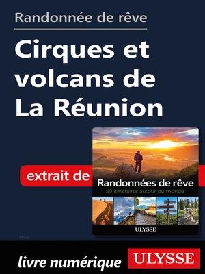 cover image of Randonnée de rêve-- Cirques et volcans de La Réunion