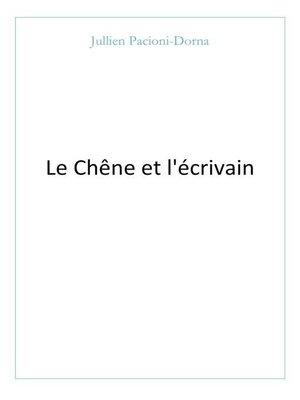 cover image of Le Chêne et l'écrivain