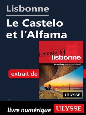 cover image of Lisbonne--Le Castelo et l'Alfama