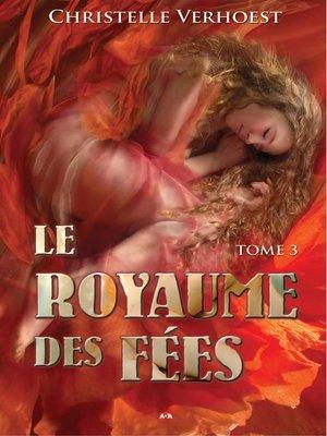 cover image of Le royaume des fées, Tome 3