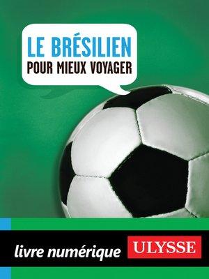 cover image of Le brésilien pour mieux voyager