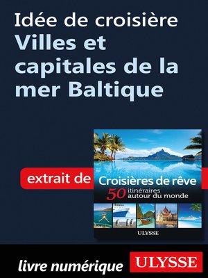 cover image of Idée de croisière--Villes et capitales de la mer Baltique