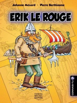 cover image of Connais-tu?--En couleurs 4--Erik le Rouge