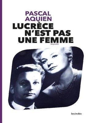cover image of LUCRÈCE N'EST PAS UNE FEMME