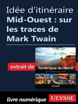 cover image of Idée d'itinéraire--Mid-Ouest