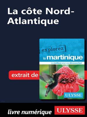 cover image of Martinique--La côte Nord-Atlantique