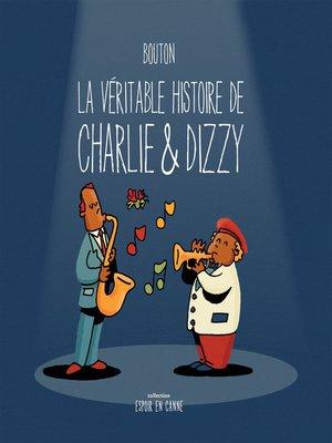 cover image of La véritable histoire de Charlie & Dizzy