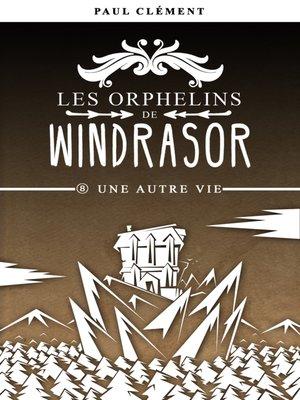 cover image of Une Autre Vie (Les Orphelins de Windrasor épisode 8)