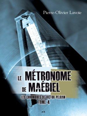 cover image of Le métronome de Maébiel