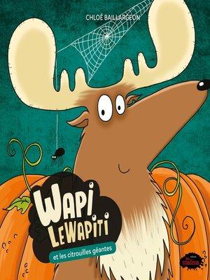 cover image of Wapi et les citrouilles géantes: Wapi et les citrouilles géantes