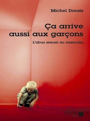 cover image of Ça arrive aussi aux garçons