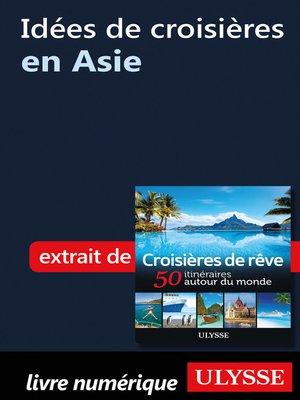 cover image of Idées de croisières en Asie