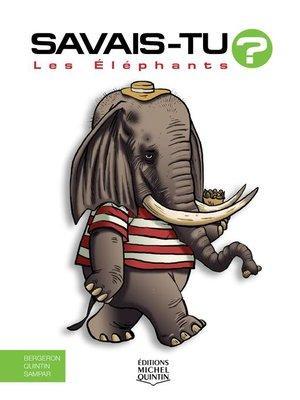cover image of Savais-tu?--En couleurs 57--Les Éléphants
