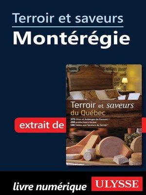 cover image of Terroir et saveurs--Montérégie