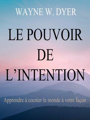 cover image of Le pouvoir de l'intention