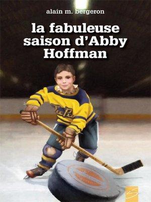 cover image of La fabuleuse saison d'Abby Hoffman