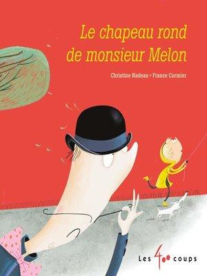 cover image of Chapeau rond de monsieur melon (Le)