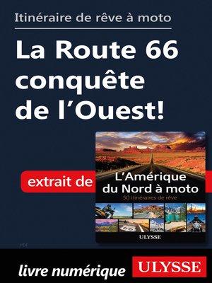 cover image of itinéraire de rêve à moto--La Route 66 conquête de l'Ouest!
