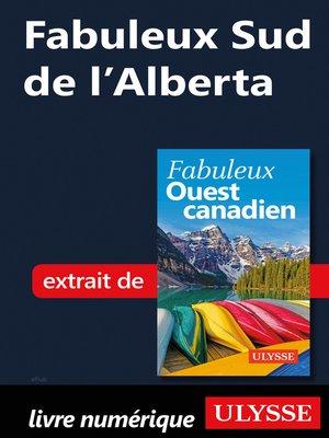 cover image of Fabuleux Sud de l'Alberta