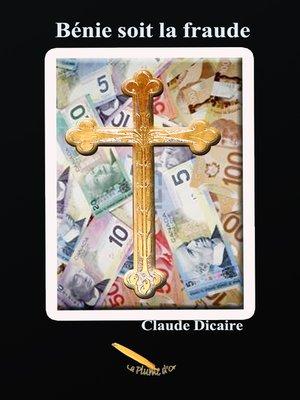 cover image of Bénie soit la fraude