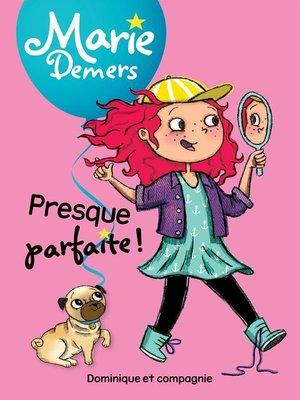 cover image of Presque parfaite !