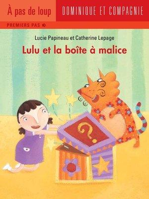 cover image of Lulu et la boîte à malice
