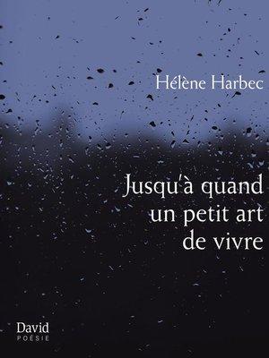 cover image of Jusqu'à quand un petit art de vivre