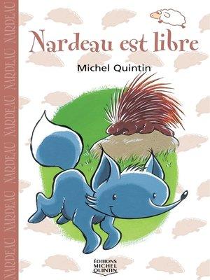 cover image of Nardeau 3--Nardeau est libre