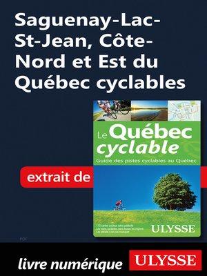 cover image of Saguenay-Lac-St-Jean, Côte-Nord et Est du Québec cyclables