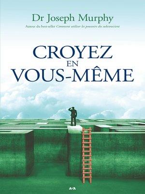 cover image of Croyez en vous-même