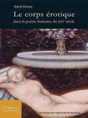 cover image of Le corps érotique dans la poésie française du XVIe siècle