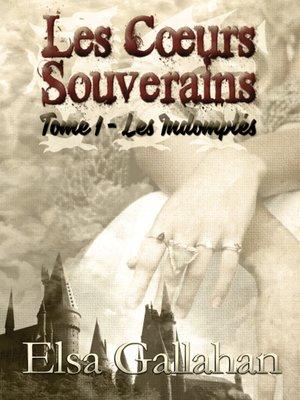 cover image of LES CŒURS SOUVERAINS TOME 1--LES INDOMPTÉS