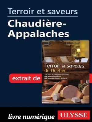 cover image of Terroir et saveurs--Chaudière-Appalaches