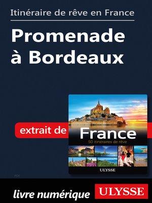 cover image of Itinéraire de rêve en France--Promenade à Bordeaux
