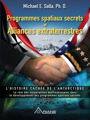 cover image of Programmes spatiaux secrets et alliances extraterrestres, tome III