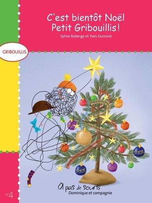 cover image of C'est bientôt Noël, Petit Gribouillis !