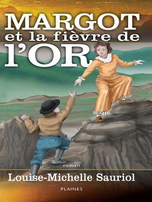 cover image of Margot et la fièvre de l'or